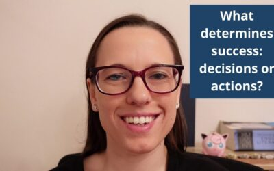 What is more important to success: decisions or actions?